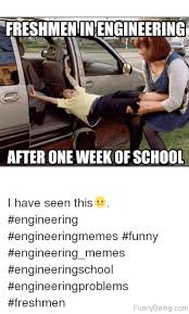 Engineering School Meme - 26 engineering memes that will make you lose your damn mind