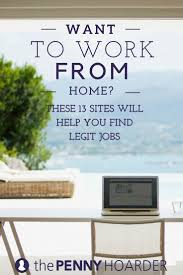 want to work from home these 13 sites will help you find legit