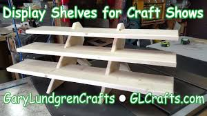 Display Shelving by Craft Show Display Shelves Ep 2017 33 Youtube