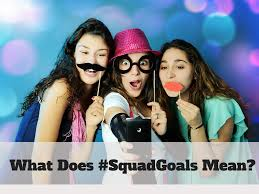 quote up meaning in hindi what does u0027squad goals u0027 mean grammar