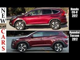hyundai tucson or honda crv 2017 honda cr v vs 2017 hyundai tucson best suvs comparison