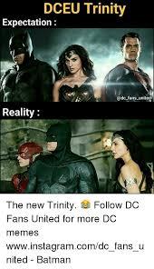 Trinity Meme - dceu trinity expectation td fans united reality the new trinity