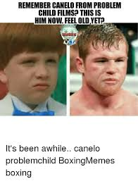 Canelo Meme - remember canelo from problem child films this is him now feel old