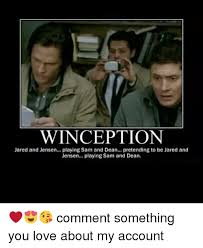 Inception Memes - inception jared and jensen playing sam and dean pretending to be