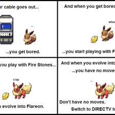 Direct Tv Meme - don t be bored with fire stones flareons get direct tv