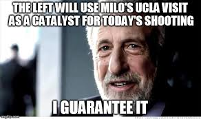 Ucla Memes - the left will try blaming a right wing event from last night