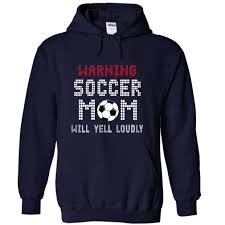 warning soccer mom will yell loudly soccer fan t shirts