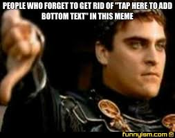 Add Text Meme - people who forget to get rid of tap here to add bottom text in
