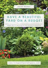 how to have a beautiful yard on a budget cheap landscaping ideas