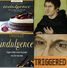 Martin Luther Memes - martin luther and chocolate indulgence triggered comics know