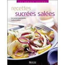 cuisine sucré salé recettes sucrées salées broché collectif achat livre achat