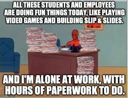 Spiderman Desk Meme - everyone is out of the office on early holiday vacation reddit