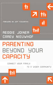 parenting beyond your capacity connect your family to a wider