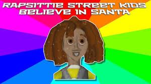 Hd Meme - rapsittie street kids believe in santa but it s a meme hd