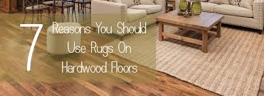 7 reasons you should use rugs on hardwood floors pros of rugs