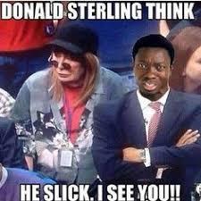 Sterling Meme - 40 funniest donald sterling response memes graphics memes on
