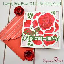 Cricut Birthday Card Lovely Red Rose Cricut Birthday Card The Inspiration Vault