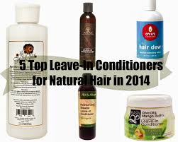 Best Natural Hair Products by My Favorite And Most Used Leave In Conditioners For Natural Hair