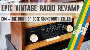 epic vintage radio revamp project part 4 the birth of bose