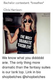 Bachelor Memes - bachelor contestant breathes chris harrison betchescom the most