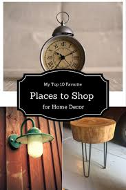 my top 10 favorite places to shop for inexpensive home decor