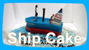 ship cake design by lenscake mks youtube
