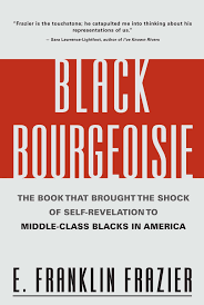 black bourgeoisie the book that brought the shock of self black bourgeoisie the book that brought the shock of self revelation to middle class blacks in america e franklin frazier 9780684832418 amazon com