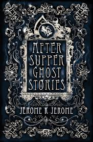 ghost stories after supper ghost stories alma books