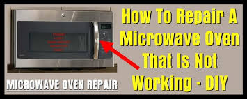 Toaster Oven Repair How To Repair A Microwave Oven That Is Not Working