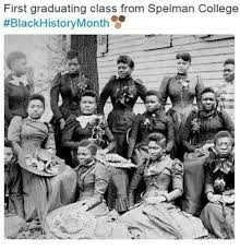 Funny Black History Month Memes - first graduating class from spelman college black history month
