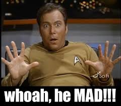 He Mad Meme - list of synonyms and antonyms of the word he mad