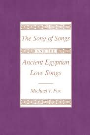 the song of songs and the ancient egyptian love songs michael v