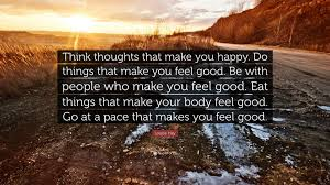 louise hay quote u201cthink thoughts that make you happy do things