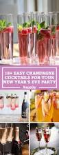 New Year S Eve Cocktail Party Decorations by 20 Sparkling Champagne Cocktail Recipes New Years Eve Cocktails
