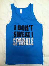 i don t sweat i sparkle tank i don t sweat i sparkle women s fitness tank by fit4uapparel