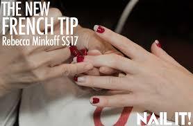 the new french tip at rebecca minkoff s s 2017 nail it magazine