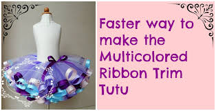 ribbon trim how to faster way to make the multicolored ribbon trim tutu by just