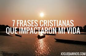 imagenes motivadoras para jovenes cristianos 7 frases cristianas célebres que impactaron mi vida josué barrios
