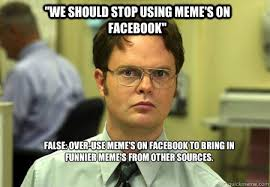 Use Your Own Picture Meme - we should stop using meme s on facebook false over use meme s on