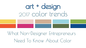 color trend 2017 updated what non designer entrepreneurs need to know about color