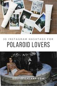 30 instagram hashtags for polaroid lovers polaroid and blogging