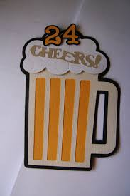 birthday cheers handmade paper crafting cheers beer theme 24th birthday greeting