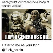 Preworkout Meme - when you let your homie use a scoop of your pre workout cardio