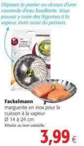 marguerite cuisine vapeur colruyt promotion fackelmann marguerite en inox pour la cuisson à