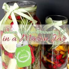 mason jar gift diy simmering pot diy u0026 candle diy with free