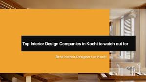 top interior design companies top interior design companies in kochi to watch for