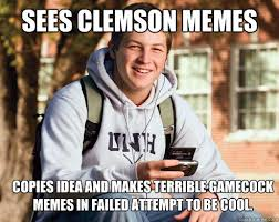 Clemson Memes - sees clemson memes copies idea and makes terrible gamecock memes