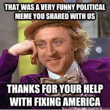 You Need To Stop Meme - a brief history of memes and how they re destroying our political