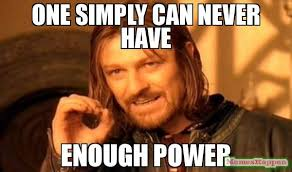 Power Meme - one simply can never have enough power meme one does not simply
