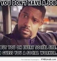 Social Worker Meme - 7 funny social networks sarcasm pmslweb
